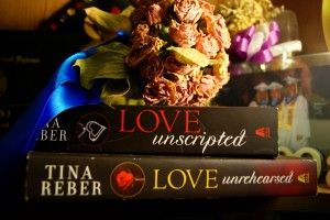 Love Unscripted and Love Unrehearsed by Tina Reber.