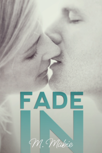 Fade In Book Cover.... Be sure to check this book out asap!